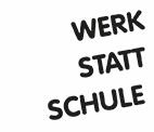 Werk Statt Schule